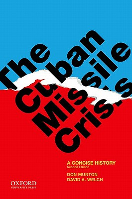 The Cuban Missile Crisis By Munton, Don/ Welch, David A.