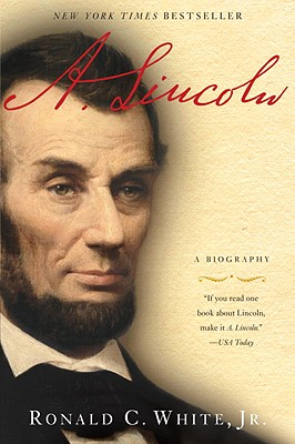A. Lincoln By White, Ronald C., Jr.
